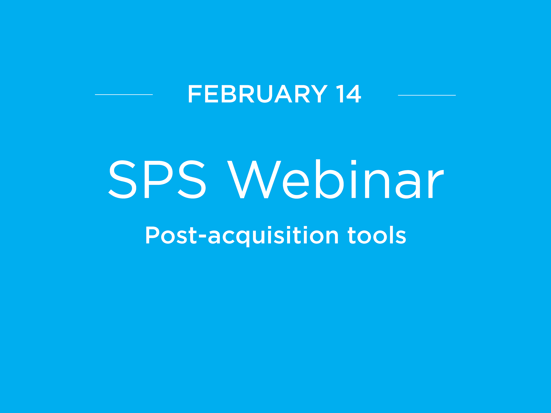 SPS webinar on post-acquisition tools